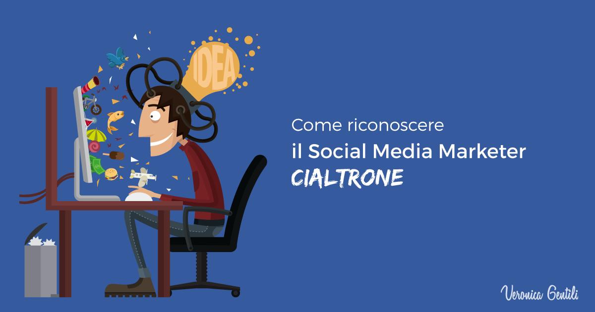 Come riconoscere il Social Media Marketer Cialtrone [AGGIORNATO]