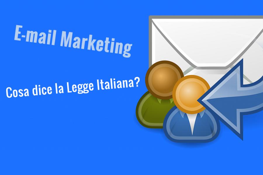 E-mail Marketing e Raccolta di E-mail: cosa dice la legge?