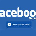 Facebook Marketing: quello che devi sapere