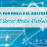 La formula del successo nel Social Media Marketing