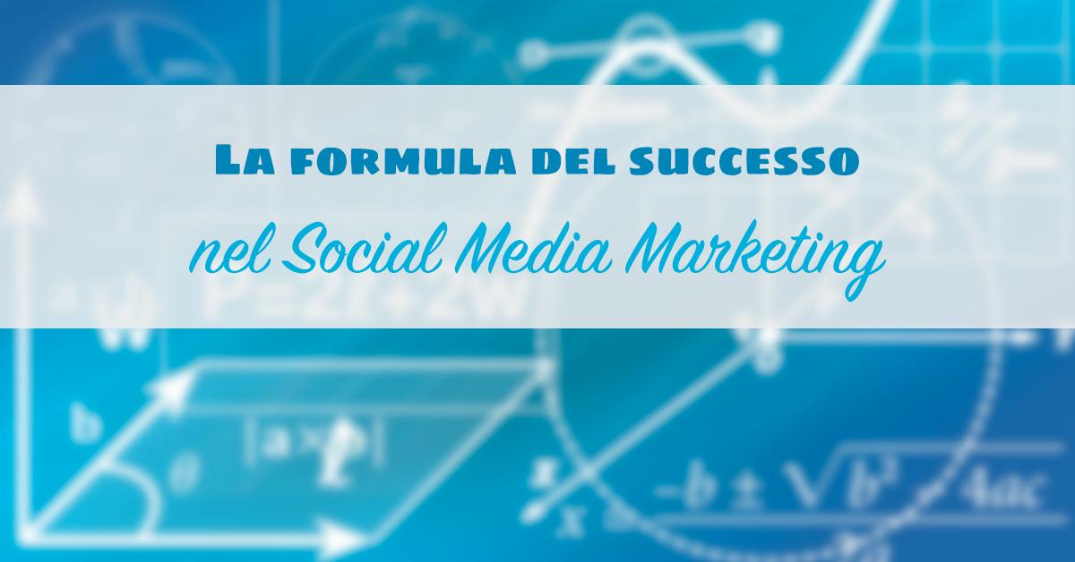 La formula del successo nel Social Media Marketing