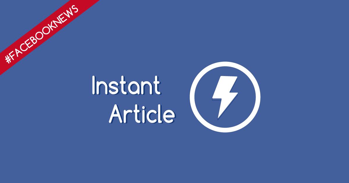 Instant Article disponibile per tutti i Publisher