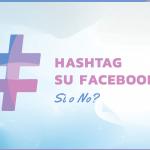 Hashtag su Facebook: sì o no?