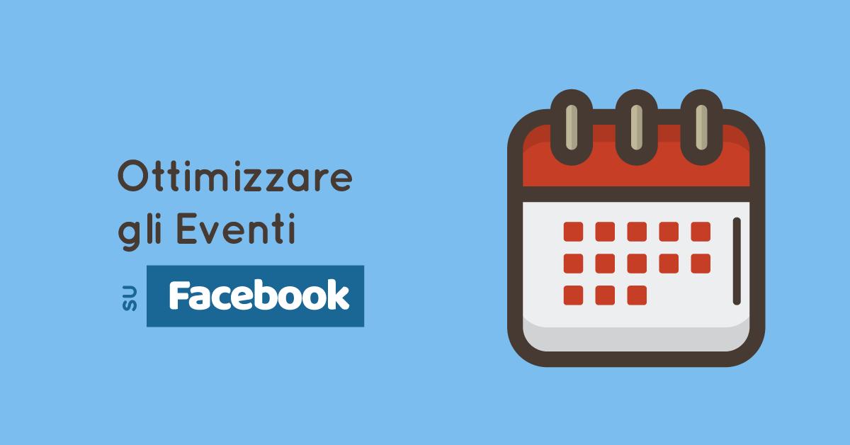 Come ottimizzare gli Eventi su Facebook