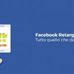 Retargeting su Facebook: tutto quello che devi sapere