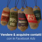 Come acquisire contatti e vendere tramite Facebook Ads