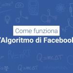Come funziona l'Algoritmo della Sezione Notizie di Facebook
