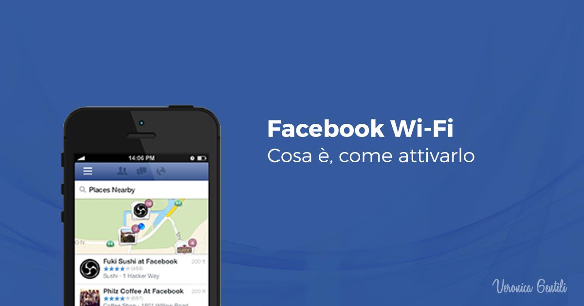 Facebook Wi-Fi: cosa è e come attivarlo