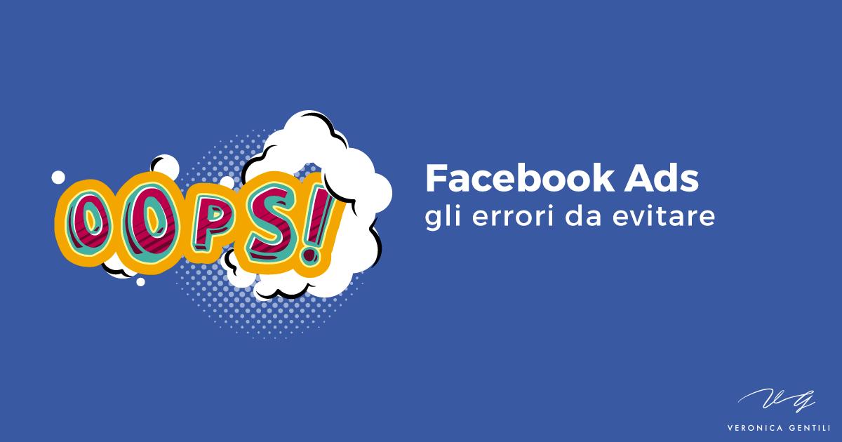 Facebook Ads, i peggiori errori da evitare