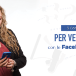 3 consigli per vendere con le Facebook Ads