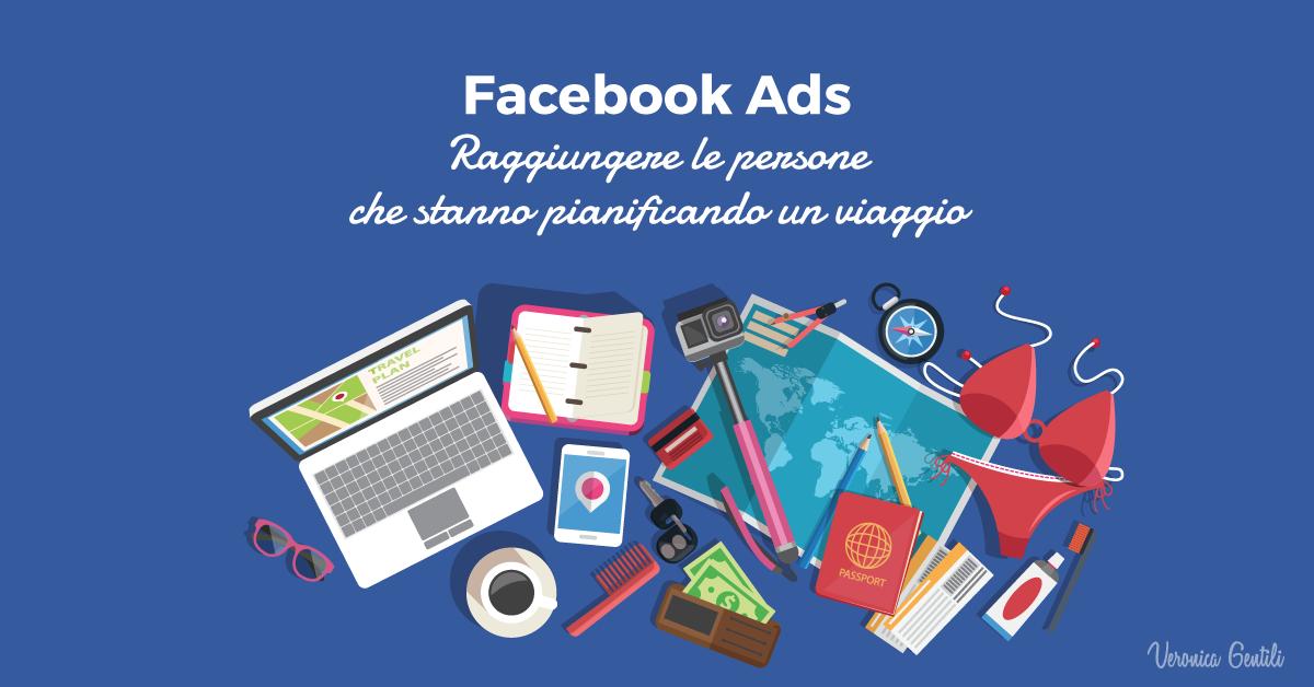 Facebook Ads: raggiungere chi sta pianificando un viaggio
