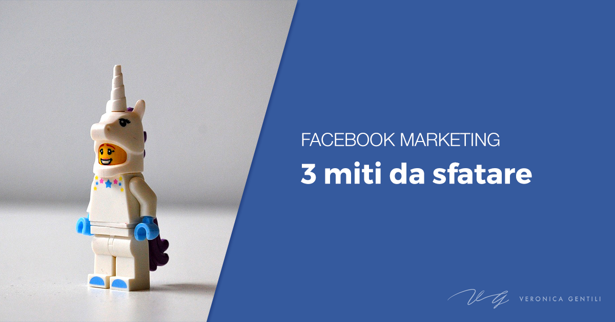 Facebook Marketing, 3 miti da sfatare