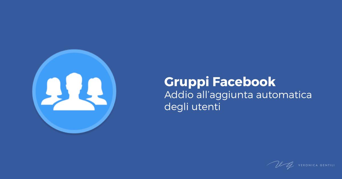 Gruppi Facebook, addio all'aggiunta automatica degli utenti