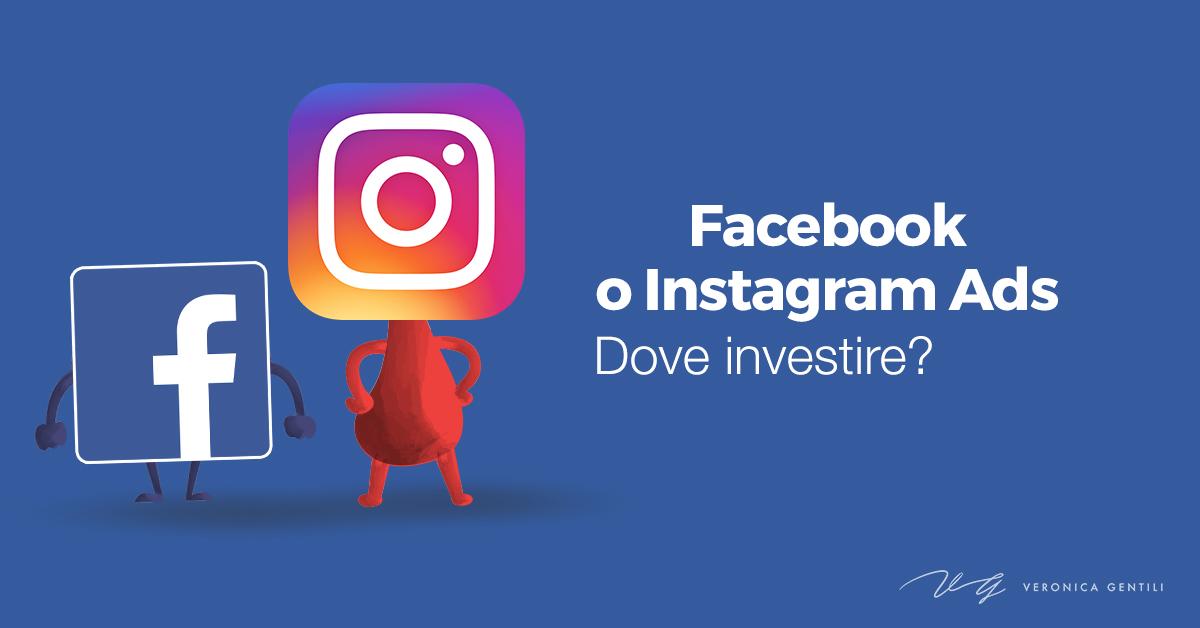 Facebook o Instagram Ads, dove è meglio investire?