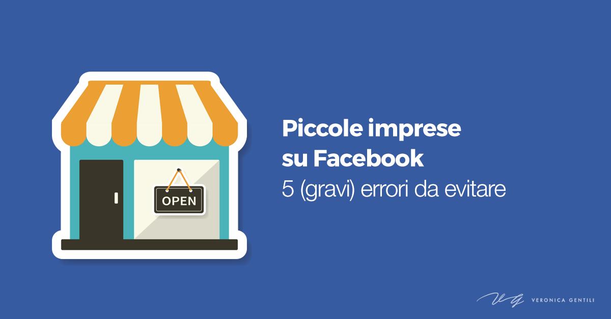 Piccole imprese su Facebook, 5 (gravi) errori da evitare
