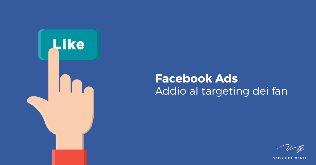 Facebook Ads, addio al targeting dei fan