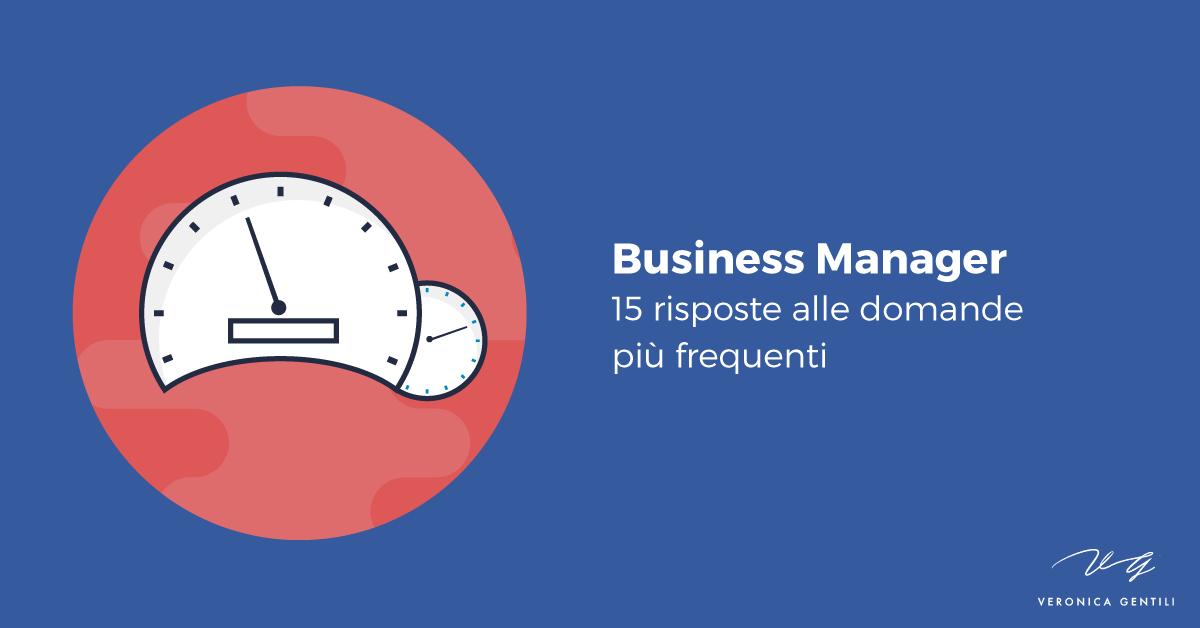 Business Manager: 15 risposte alle domande più frequenti