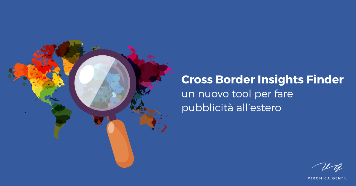 Cross Border Insights Finder, un nuovo tool per Facebook Ads all'estero