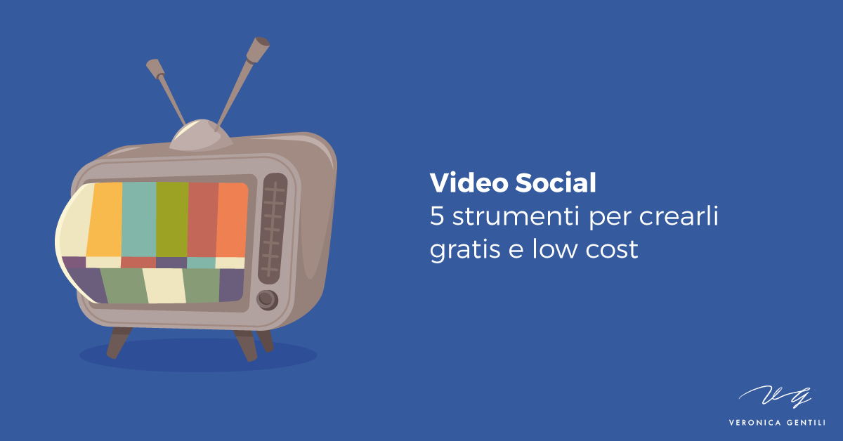 Video Social, 5 strumenti per crearli gratis e low cost