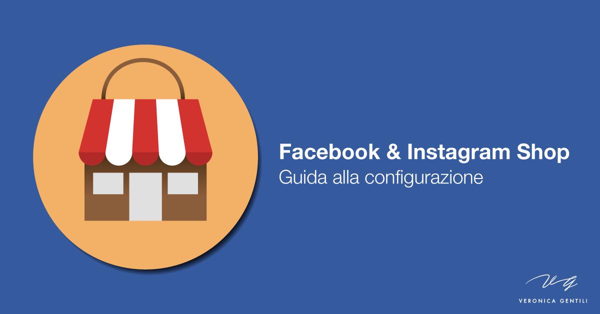 Facebook e Instagram Shop, guida alla configurazione
