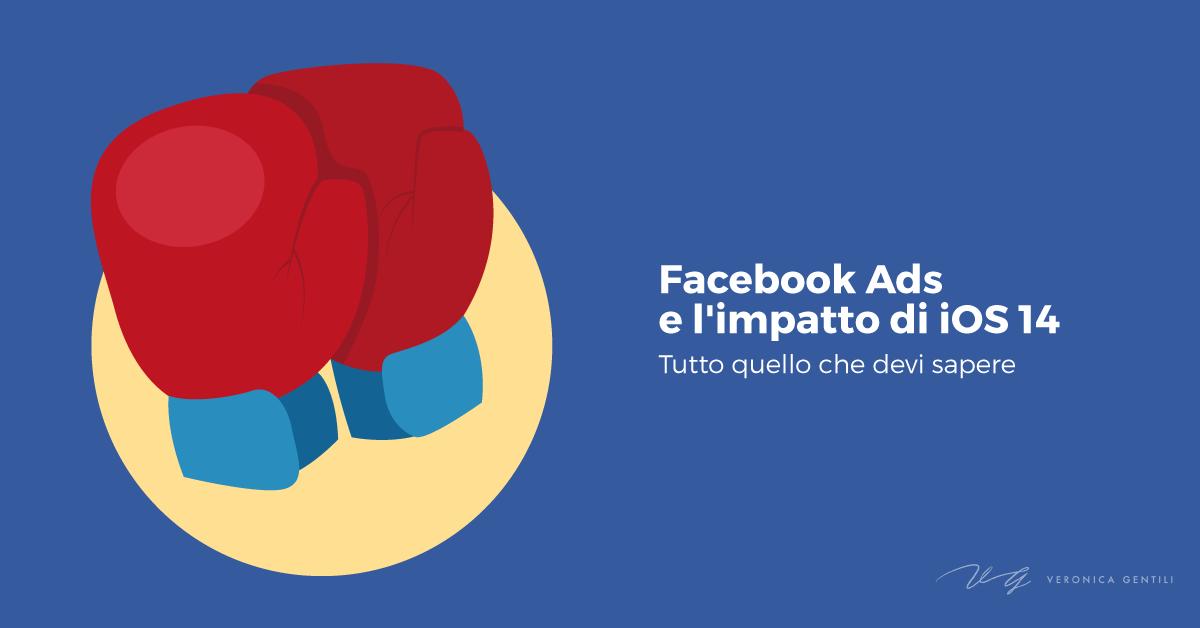 Facebook Ads e l'impatto di iOS 14, tutto quello che devi sapere