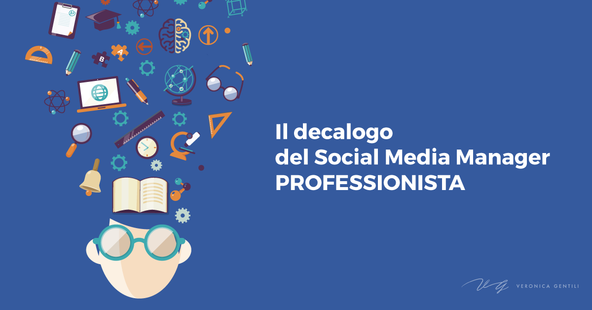 Il decalogo del Social Media Manager professionista