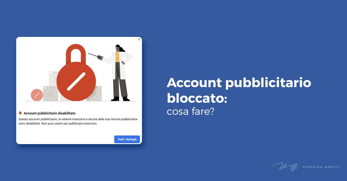 Facebook, account pubblicitario bloccato. Cosa fare?