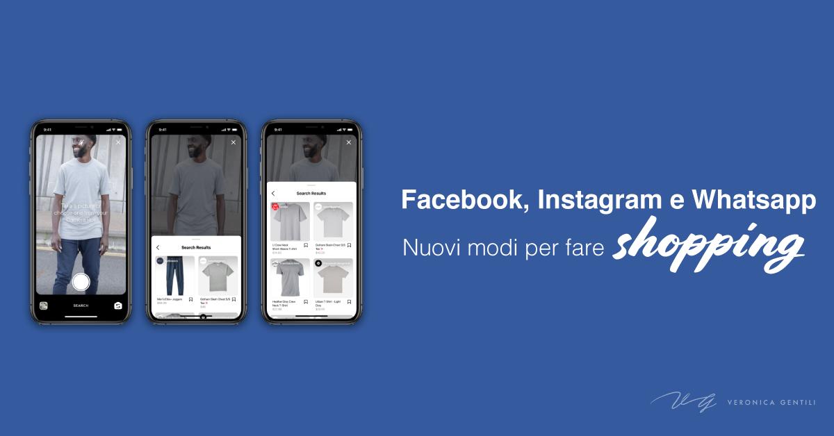 Facebook, Instagram e Whatsapp: nuovi modi per fare shopping